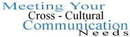 Meeting your cross culture communication needs.